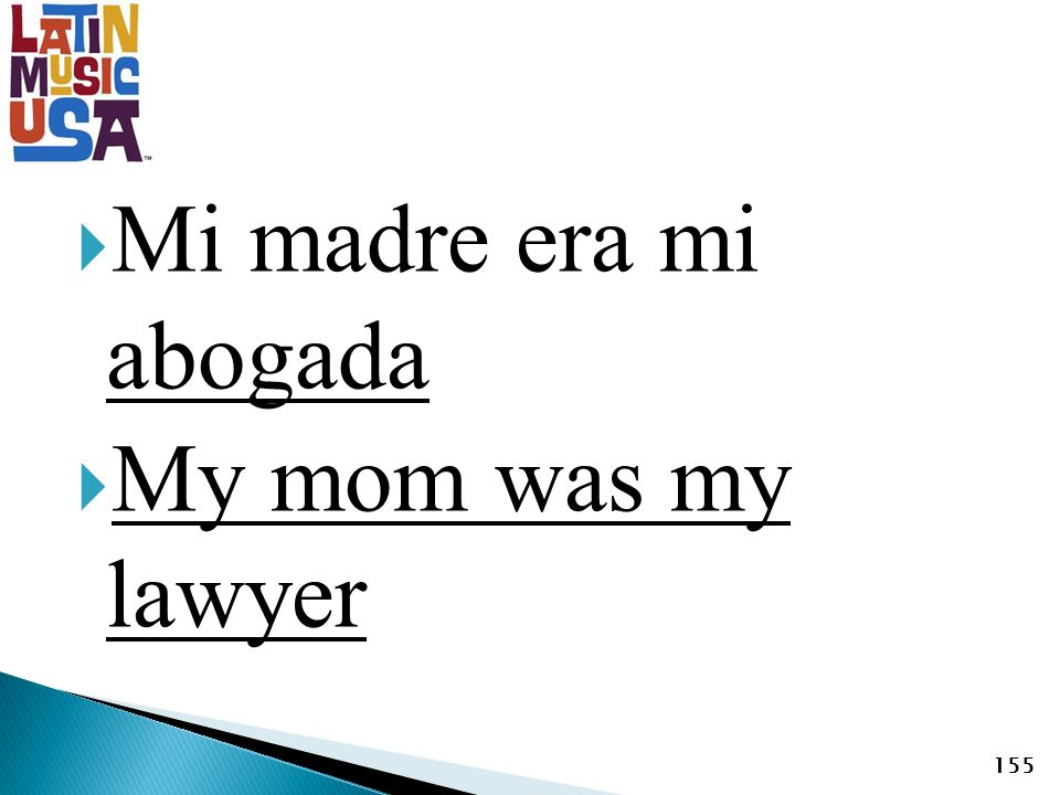 Mi madre era mi abogada My mom was my lawyer 155
