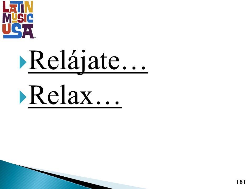 Relájate… Relax… 181