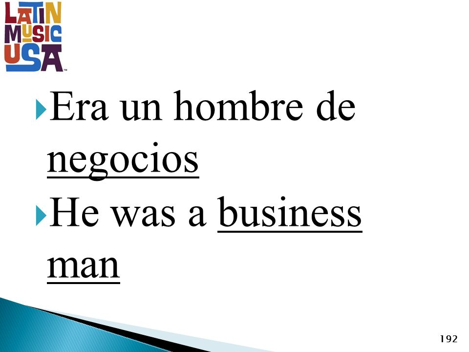 Era un hombre de negocios He was a business man 192