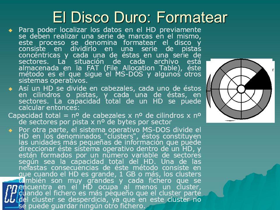 El Disco Duro: Formatear Para poder localizar los datos en el HD previamente se deben realizar una serie de marcas en el mismo, este proceso se denomi