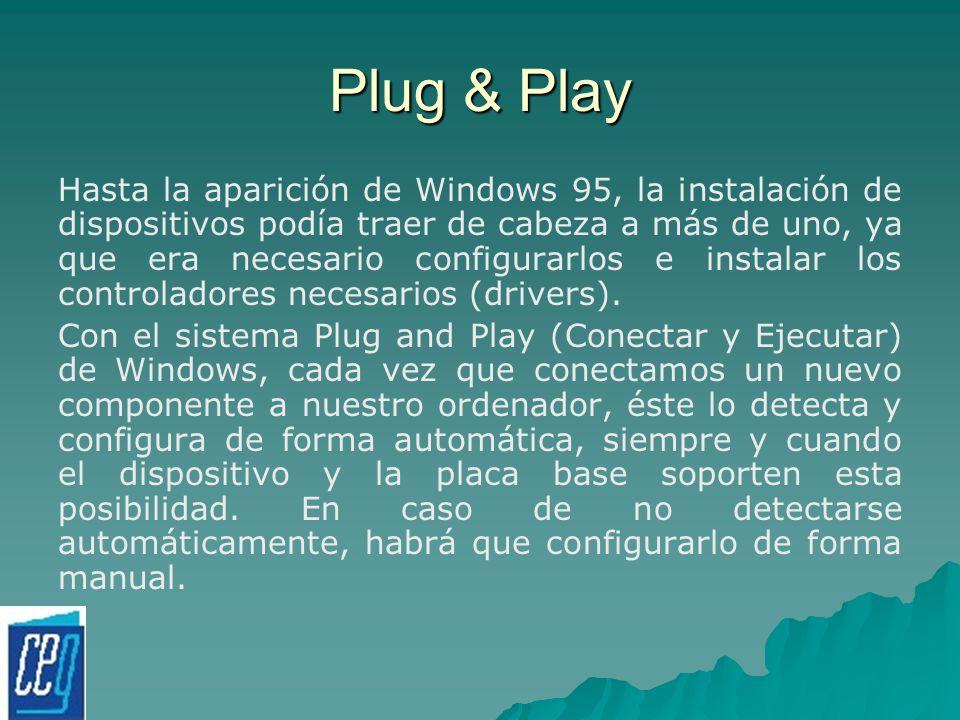 Plug & Play Hasta la aparición de Windows 95, la instalación de dispositivos podía traer de cabeza a más de uno, ya que era necesario configurarlos e