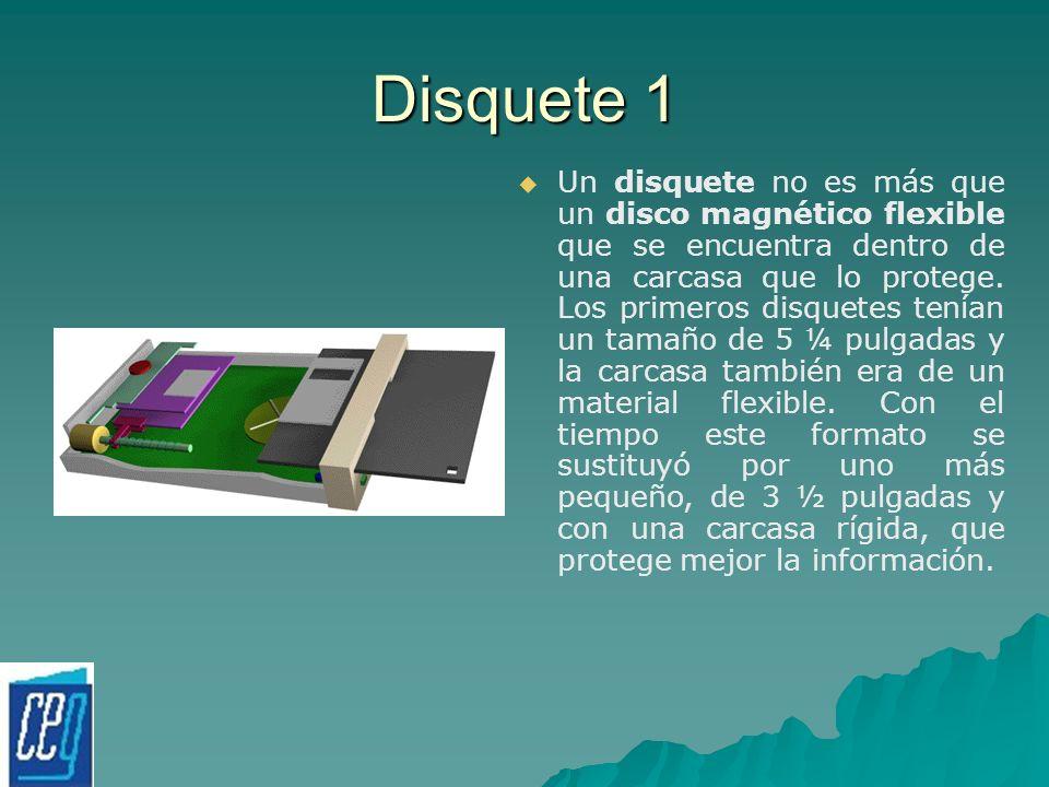 Disquete 1 Un disquete no es más que un disco magnético flexible que se encuentra dentro de una carcasa que lo protege. Los primeros disquetes tenían