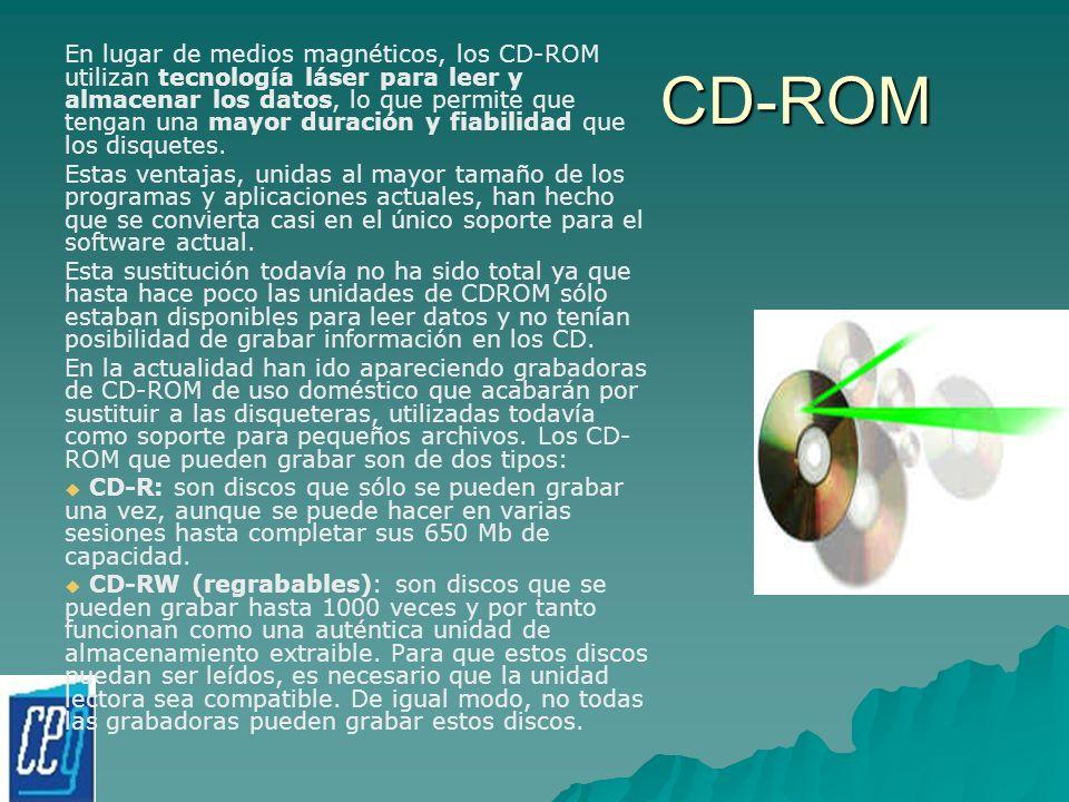 CD-ROM En lugar de medios magnéticos, los CD-ROM utilizan tecnología láser para leer y almacenar los datos, lo que permite que tengan una mayor duraci