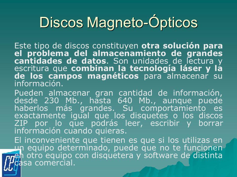 Discos Magneto-Ópticos Este tipo de discos constituyen otra solución para el problema del almacenamiento de grandes cantidades de datos. Son unidades