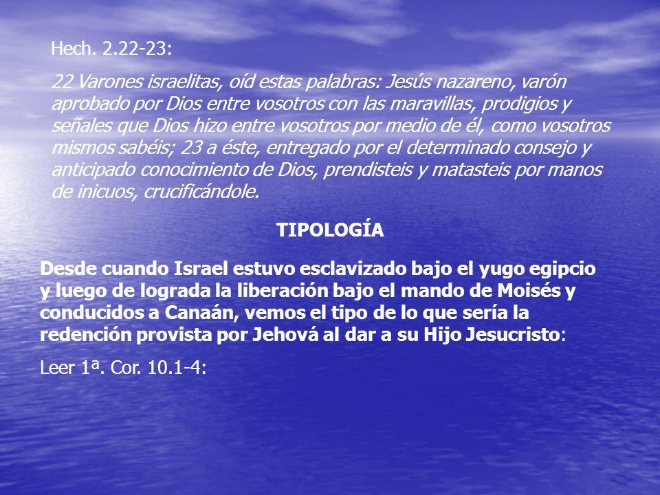 Hech. 2.22-23: 22 Varones israelitas, oíd estas palabras: Jesús nazareno, varón aprobado por Dios entre vosotros con las maravillas, prodigios y señal