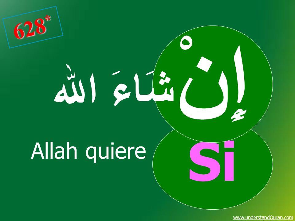 www.understandQuran.com 628 * Allah quiere Si إِنْ شَاءَ ا