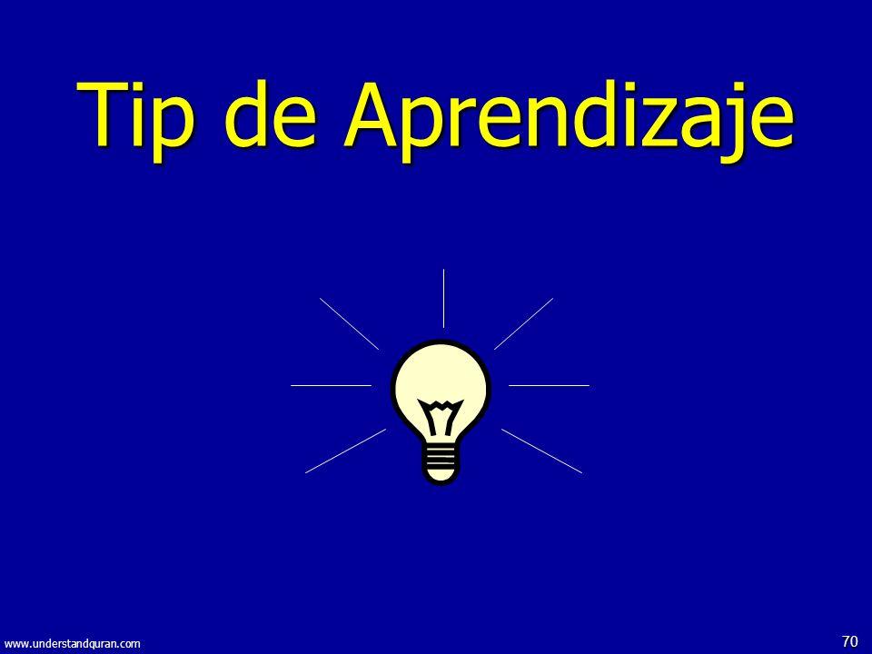 70 www.understandquran.com Tip de Aprendizaje