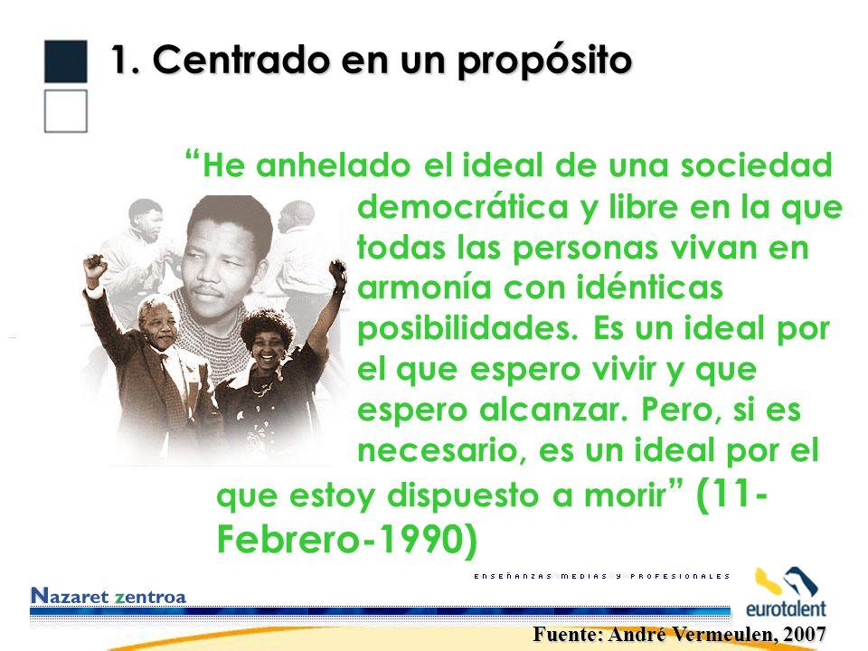 1. Centrado en un propósito He anhelado el ideal de una sociedad democrática y libre en la que todas las personas vivan en armonía con idénticas posib