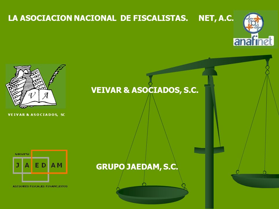 V E I V A R & A S O C I A D O S, SC LA ASOCIACION NACIONAL DE FISCALISTAS.