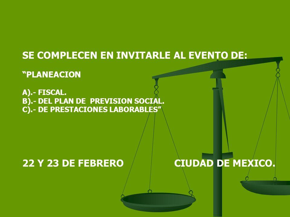 SE COMPLECEN EN INVITARLE AL EVENTO DE: PLANEACION A).- FISCAL.