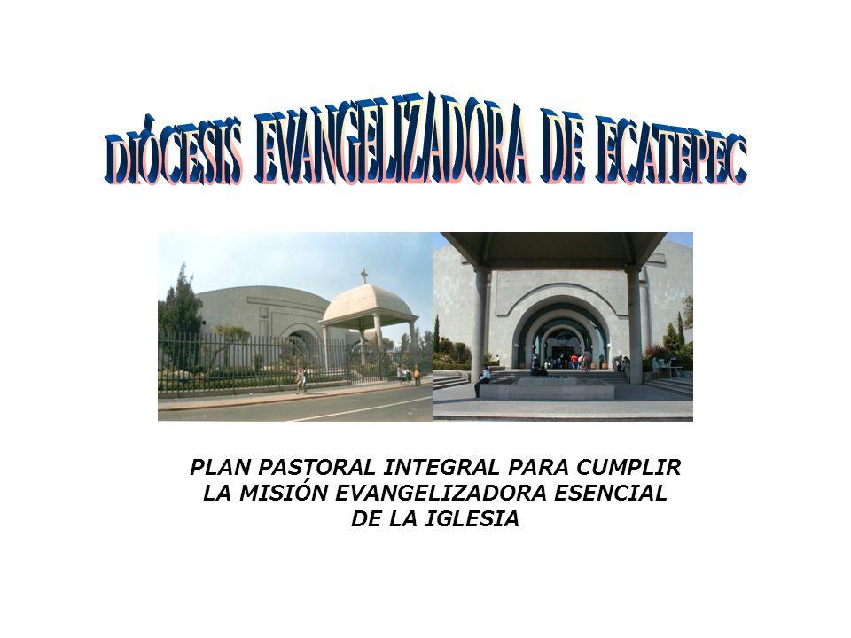 PLAN PASTORAL INTEGRAL PARA CUMPLIR LA MISIÓN EVANGELIZADORA ESENCIAL DE LA IGLESIA