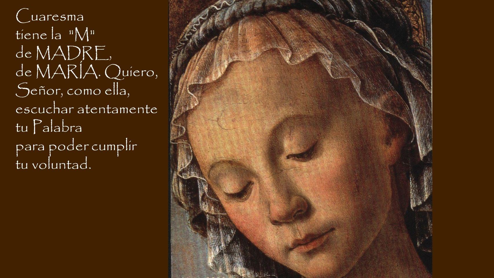 8 Cuaresma tiene la M de MADRE, de MARÍA.