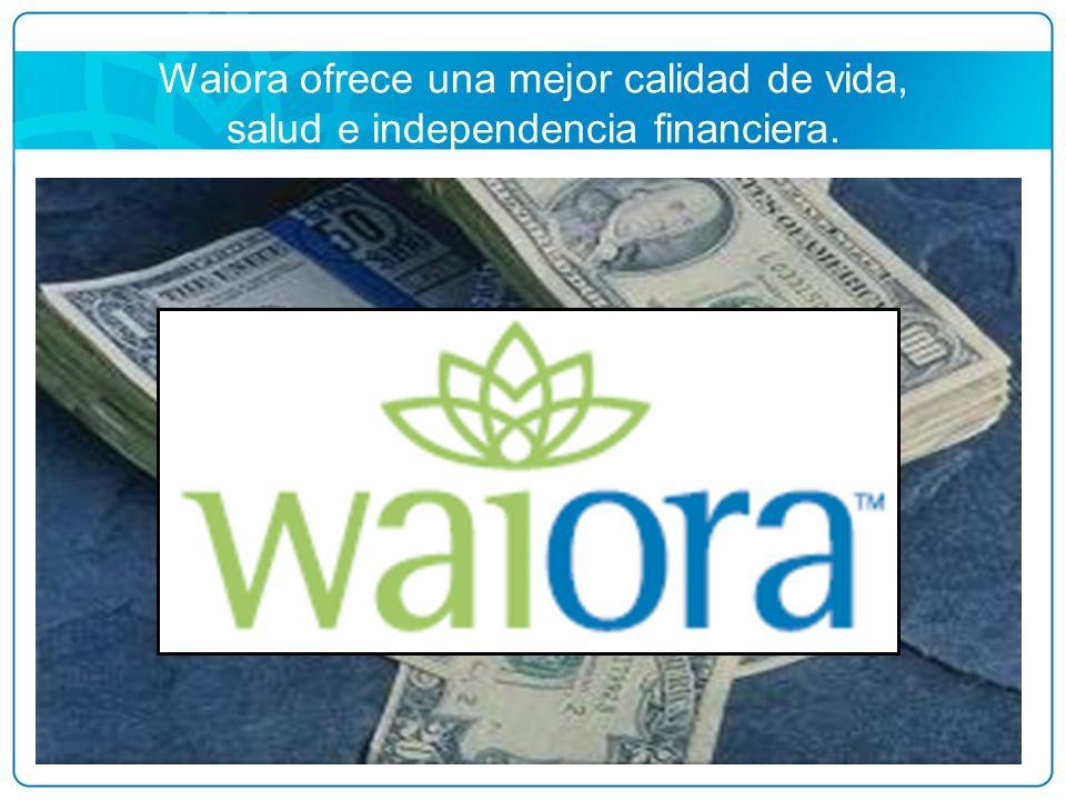 Waiora ofrece una mejor calidad de vida, salud e independencia financiera.