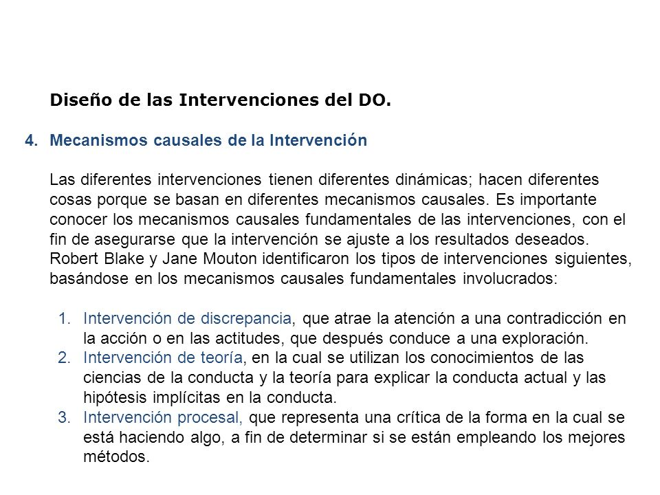 Diseño de las Intervenciones del DO. 4.Mecanismos causales de la Intervención Las diferentes intervenciones tienen diferentes dinámicas; hacen diferen