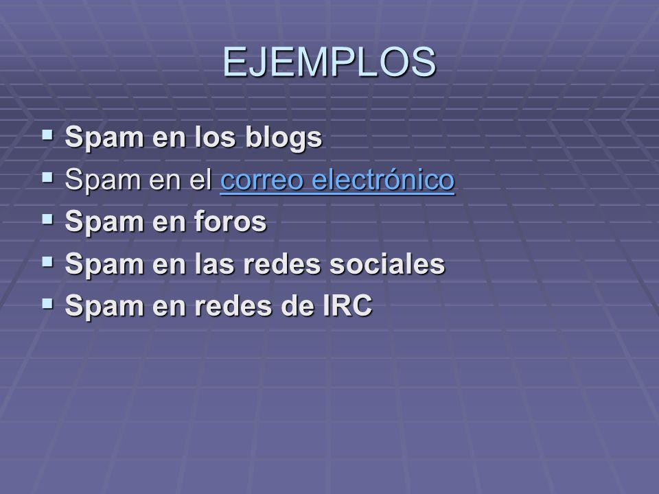 SPAM Se llama spam, correo basura o sms basura a los mensajes no solicitados, habitualmente de tipo publicitario, algunas veces enviados en grandes cantidades (incluso masivas) que perjudican de alguna o varias maneras al receptor.
