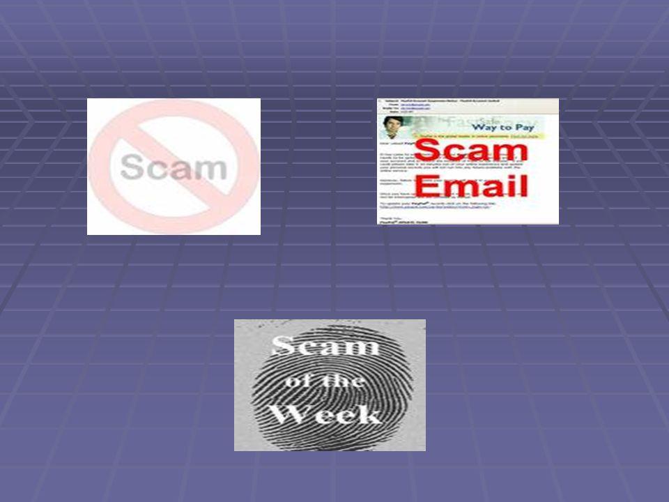 SCAM Scam (estafa en inglés) es un termino anglosajón que se emplea para designar el intento de estafa a través de a un correo electrónico fraudulento (o páginas web fraudulentas).