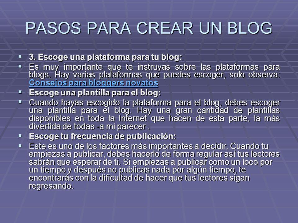 PASOS PARA CREAR UN BLOG. Escoge una temática para tu blog:.