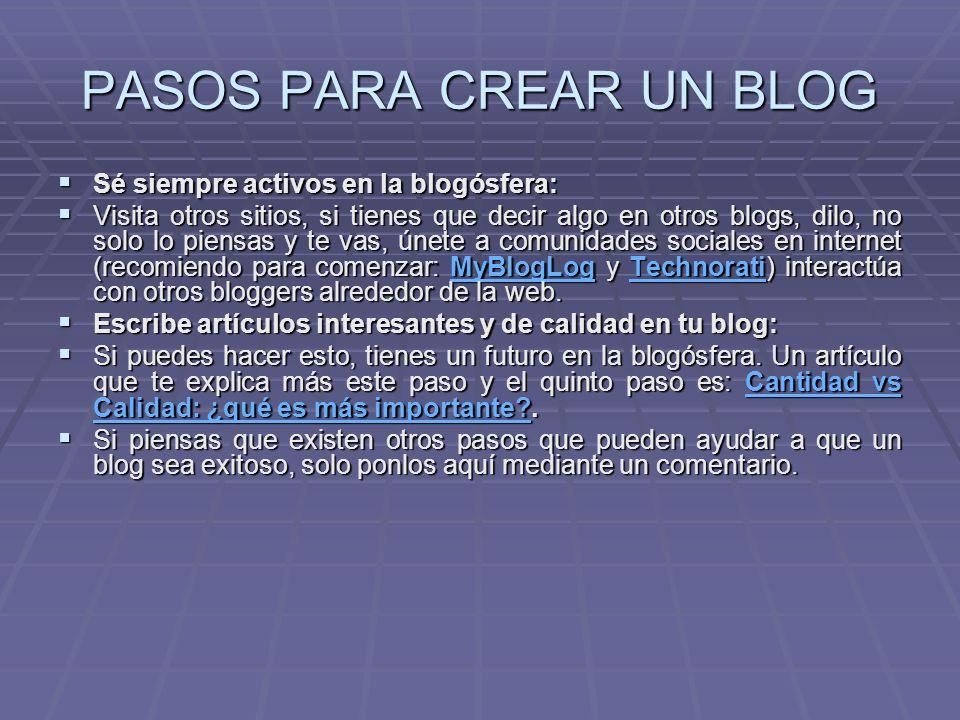 PASOS PARA CREAR UN BLOG 3. Escoge una plataforma para tu blog: 3.