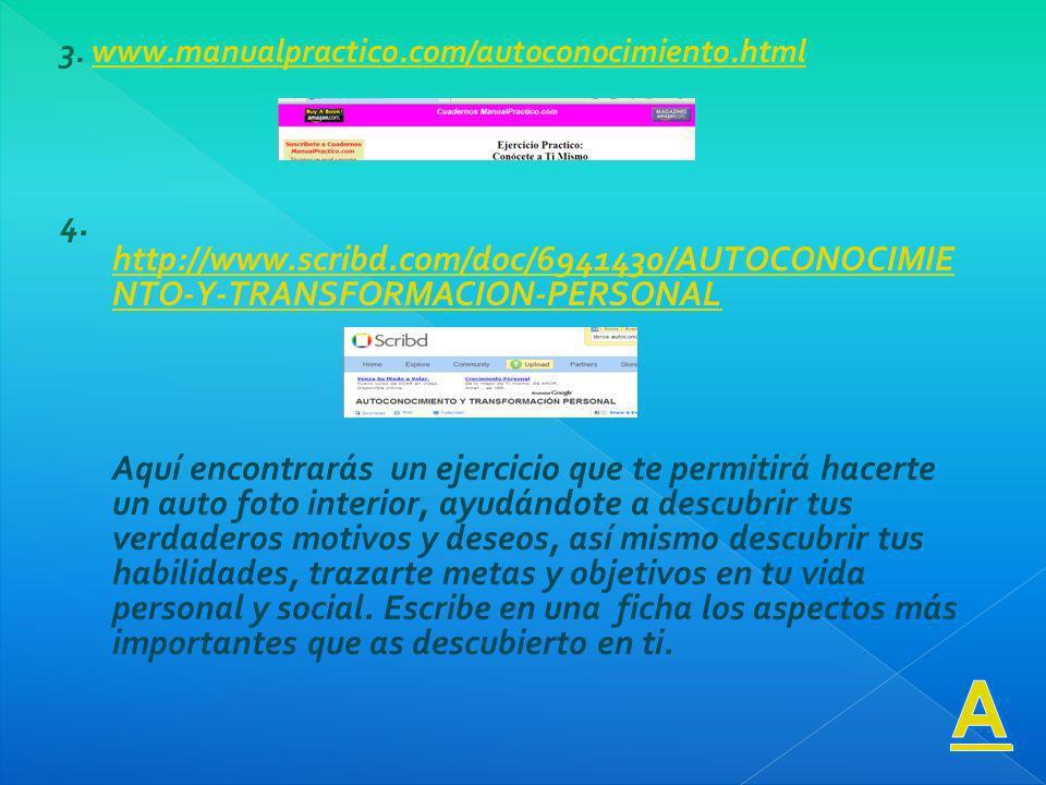 3.www.manualpractico.com/autoconocimiento.htmlwww.manualpractico.com/autoconocimiento.html 4.