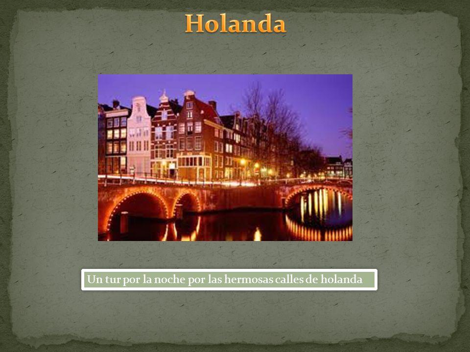 Un tur por la noche por las hermosas calles de holanda