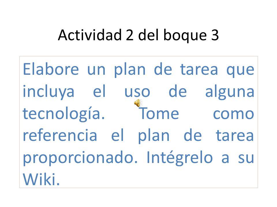 Actividad 2 del boque 3 Elabore un plan de tarea que incluya el uso de alguna tecnología.