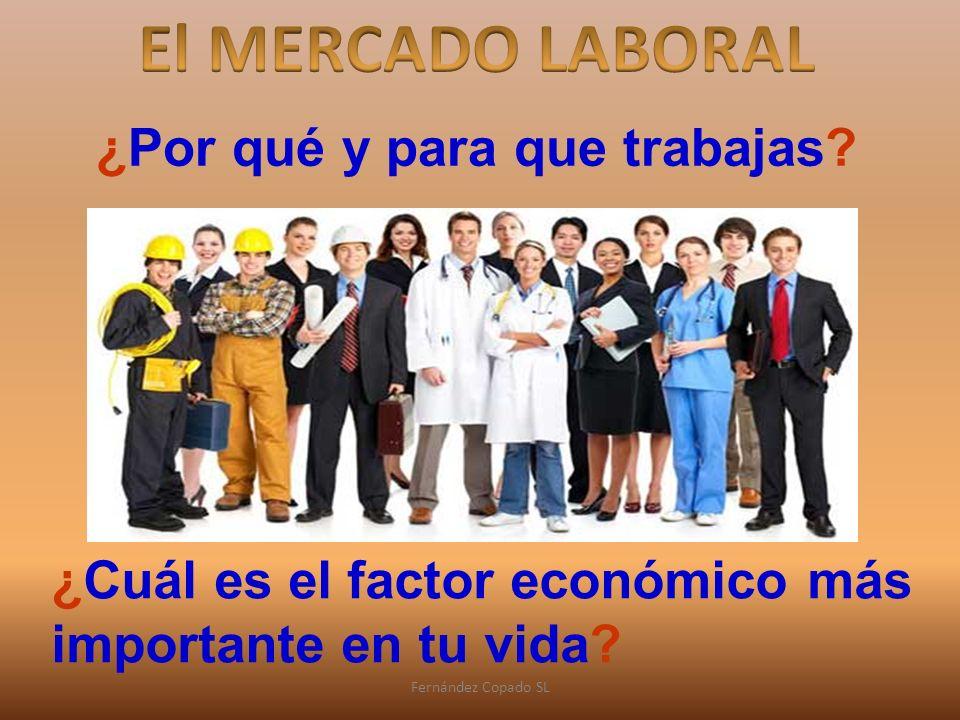 ¿Cuál es el factor económico más importante en tu vida.