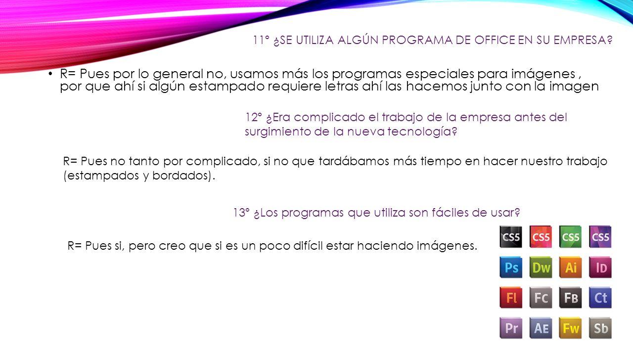 11º ¿SE UTILIZA ALGÚN PROGRAMA DE OFFICE EN SU EMPRESA.