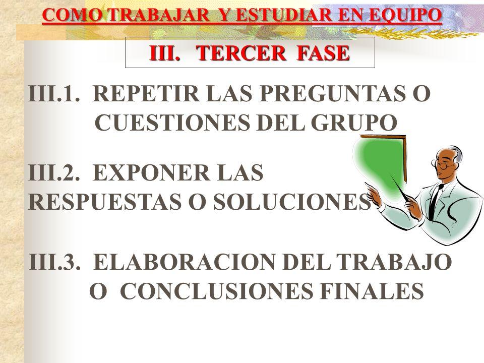 II. SEGUNDA FASE II.1. ESTUDIAR INDIVIDUALMENTE LO QUE LE CORRESPONDE. II.2. CUMPLIR CON LAS TAREAS ASIGNADAS II.3. PREPARAR REPORTE INDIVIDUAL PARA P