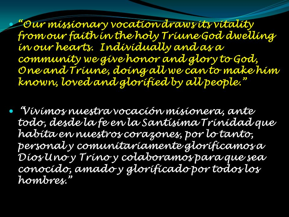 Our missionary vocation draws its vitality from our faith in the holy Triune God dwelling in our hearts.