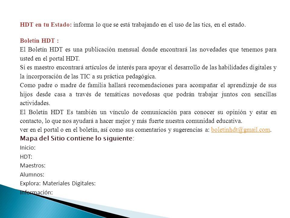 HDT en tu Estado: informa lo que se está trabajando en el uso de las tics, en el estado.