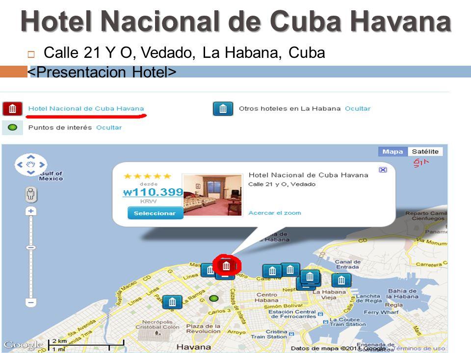 Hotel Nacional de Cuba Havana Calle 21 Y O, Vedado, La Habana, Cuba
