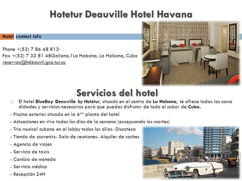 Servicios del hotel El hotel BlueBay Deauville by Hotetur, situado en el centro de La Habana, te ofrece todas las como didades y servicios necesarios