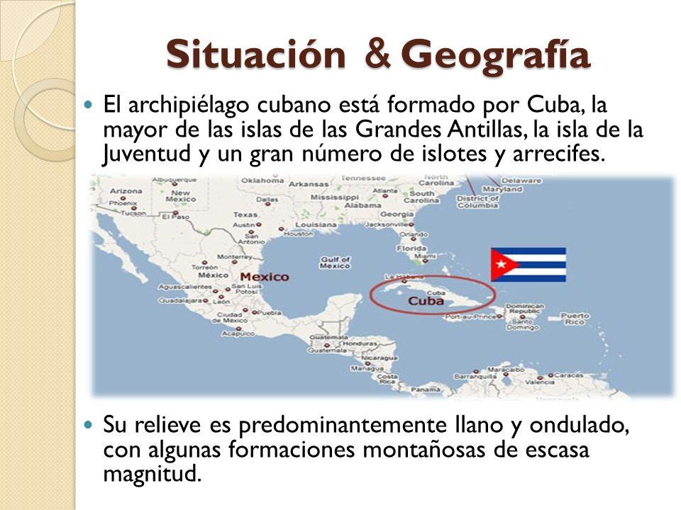 Situación Geografía El archipiélago cubano está formado por Cuba, la mayor de las islas de las Grandes Antillas, la isla de la Juventud y un gran núme