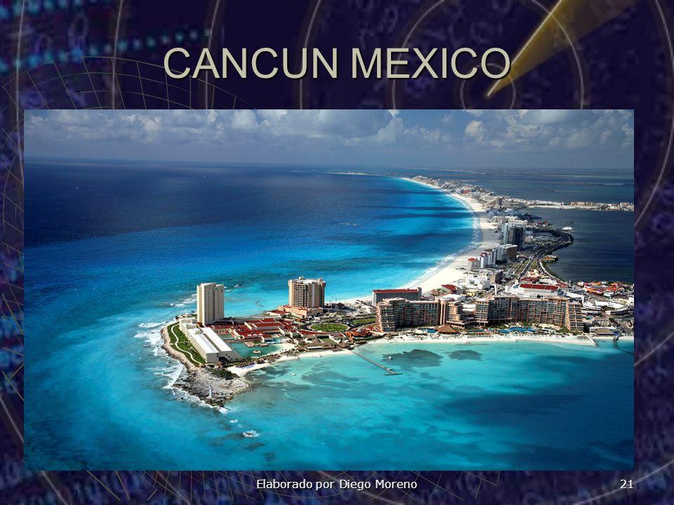 Elaborado por Diego Moreno 21 CANCUN MEXICO