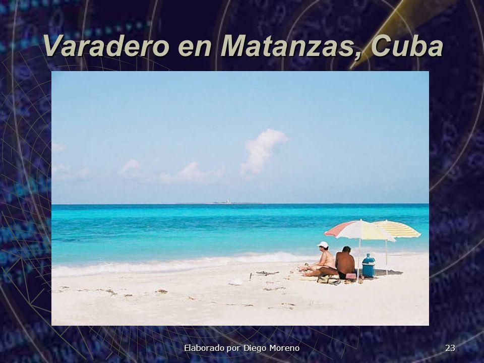 Elaborado por Diego Moreno 23 Varadero en Matanzas, Cuba