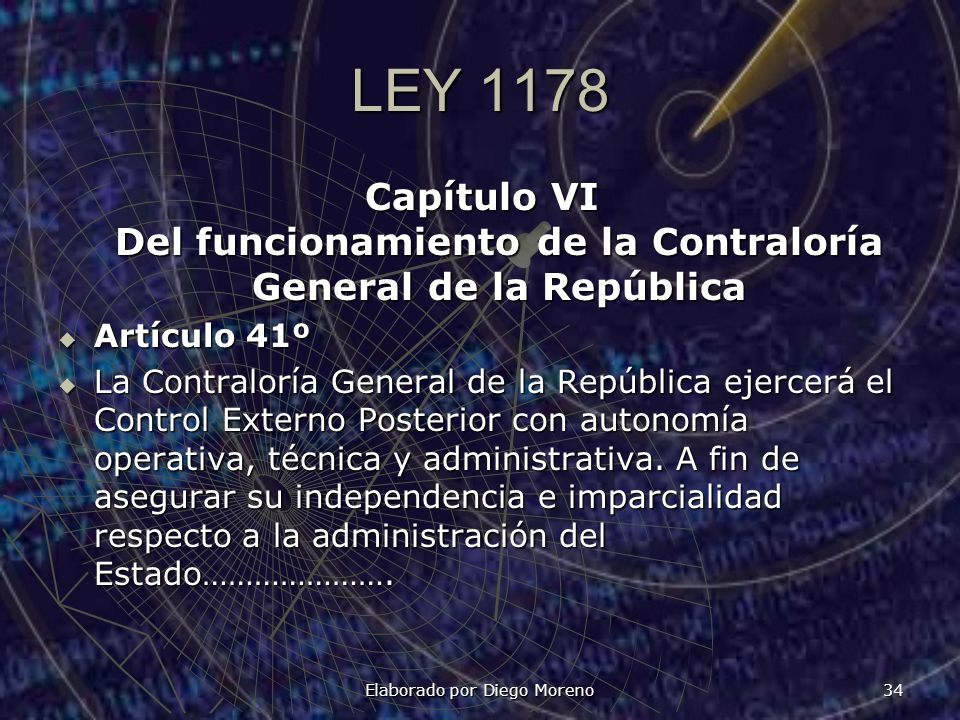 LEY 1178 Capítulo VI Del funcionamiento de la Contraloría General de la República Artículo 41º Artículo 41º La Contraloría General de la República eje
