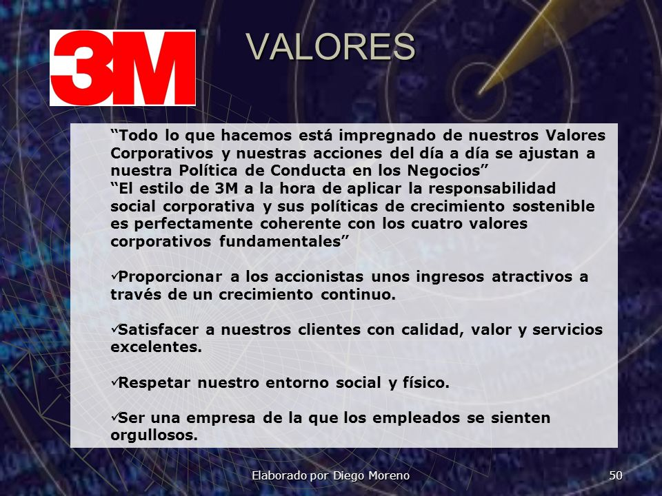 Elaborado por Diego Moreno 50 VALORES Todo lo que hacemos está impregnado de nuestros Valores Corporativos y nuestras acciones del día a día se ajusta