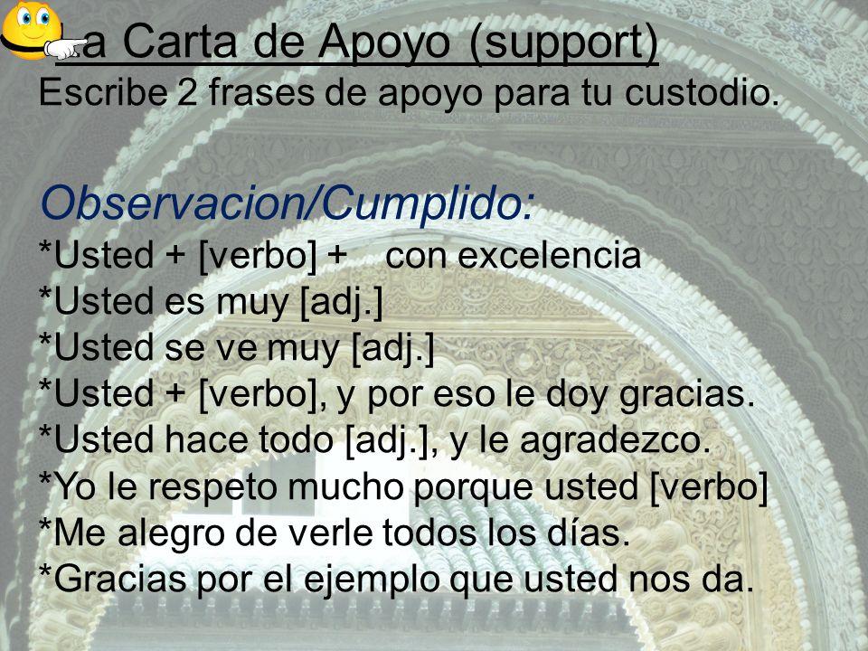 La Carta de Apoyo (support) Escribe 2 frases de apoyo para tu custodio.