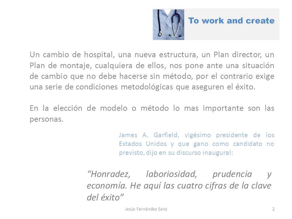 Metodología para un cambio de Hospital Objetivos Jesús Fernández Sanz3