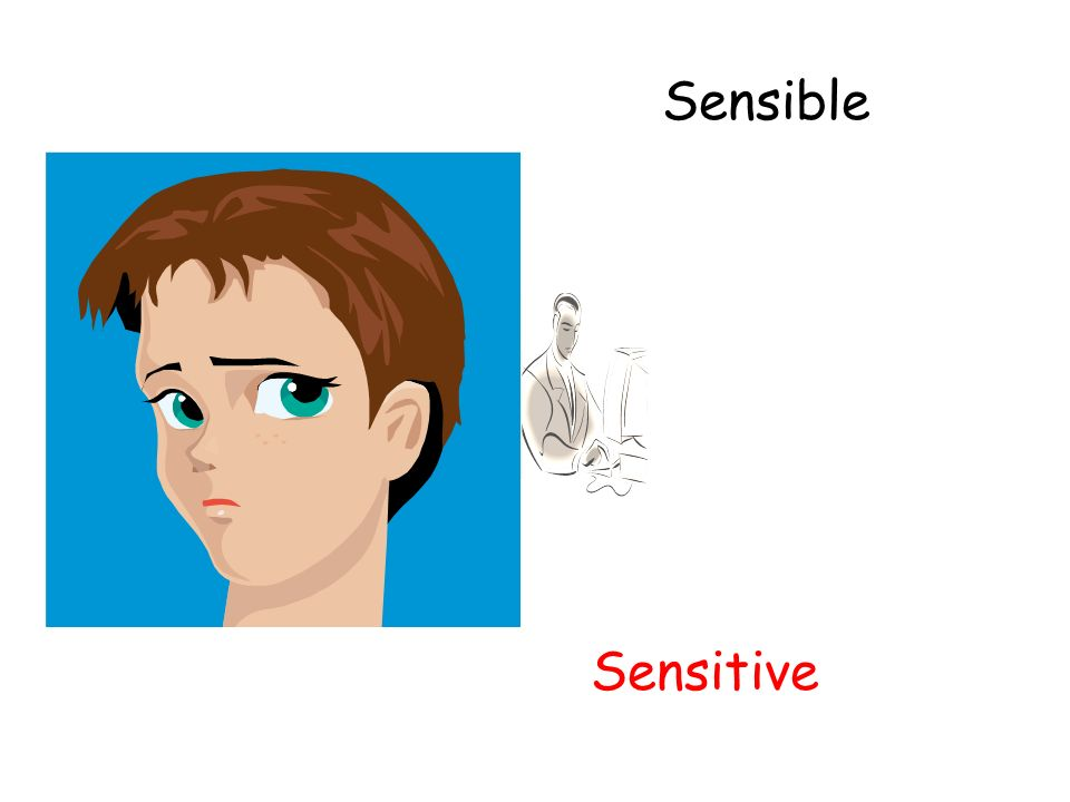 Sensible Sensitive