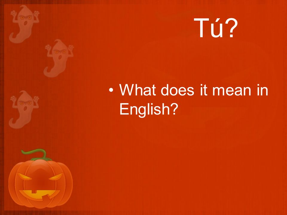 Usted? What does it mean in English?