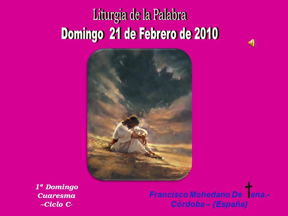 Francisco Mohedano De ena.- Córdoba – {España} 1º Domingo Cuaresma –Ciclo C-