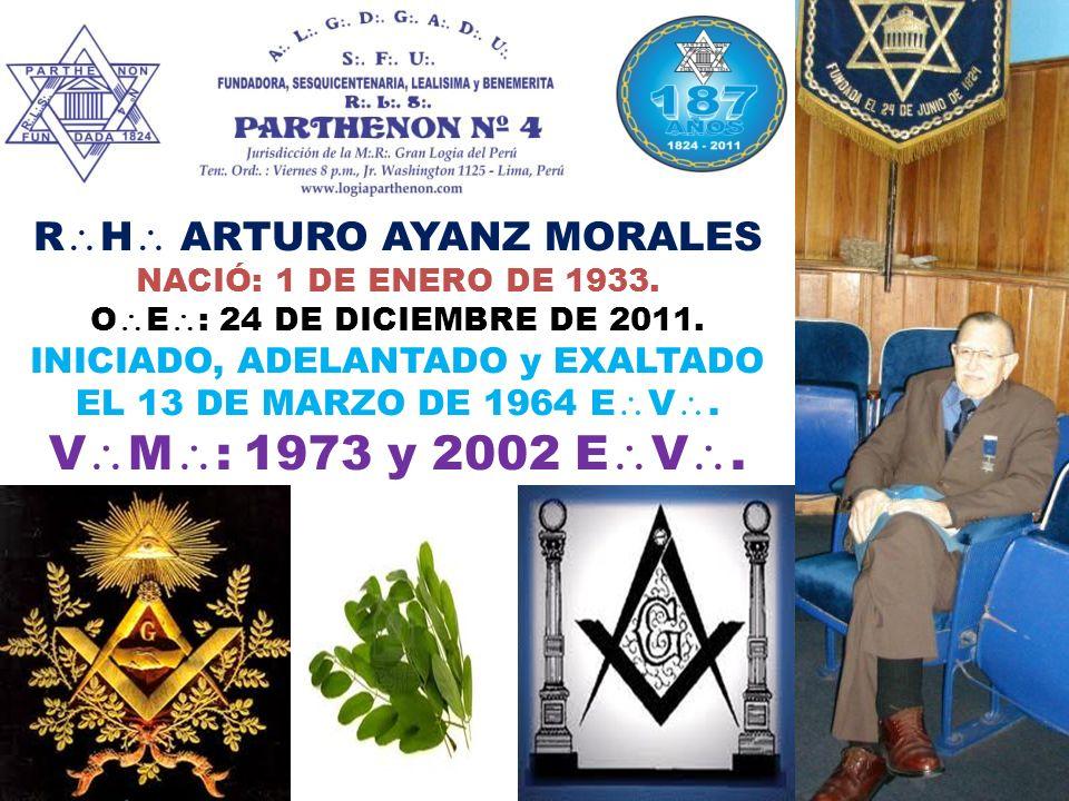 R H ARTURO AYANZ MORALES, te rendimos tributo, con algunos testimonios fotográficos que contamos de tu presencia, sobre todo de la última Tenida, a la que asististe en forma regular, celebrada el 30 de setiembre de 2011 E V.