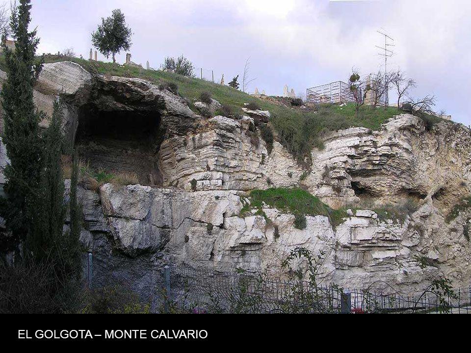 EL GOLGOTA – MONTE CALVARIO