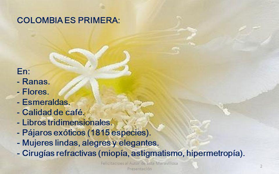 COLOMBIA ES PRIMERA: En: - Ranas.- Flores. - Esmeraldas.
