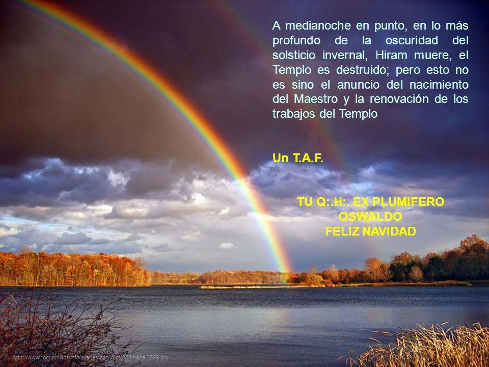 Las fiestas solsticiales son el momento simbólico en que los masones nos recogemos hacia el interior de nuestro microcosmo y advertimos nuevas verdade