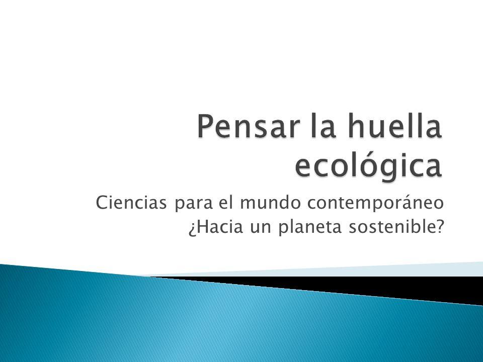 Ciencias para el mundo contemporáneo ¿Hacia un planeta sostenible?
