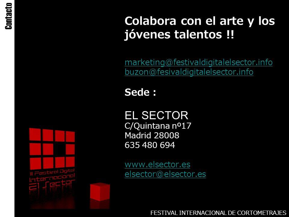 FESTIVAL INTERNACIONAL DE CORTOMETRAJES Colabora con el arte y los jóvenes talentos !.