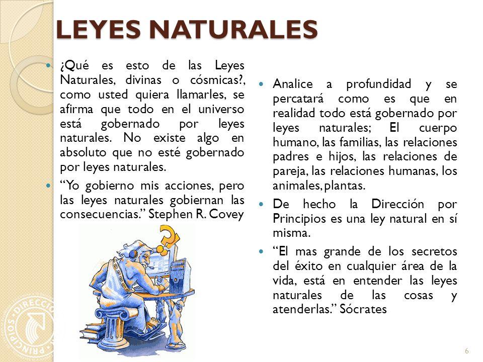 LEYES NATURALES ¿Qué es esto de las Leyes Naturales, divinas o cósmicas?, como usted quiera llamarles, se afirma que todo en el universo está gobernado por leyes naturales.