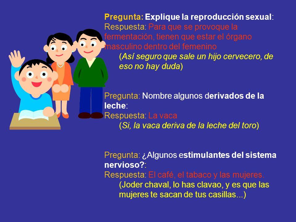 Pregunta: Explique la reproducción sexual: Respuesta: Para que se provoque la fermentación, tienen que estar el órgano masculino dentro del femenino (
